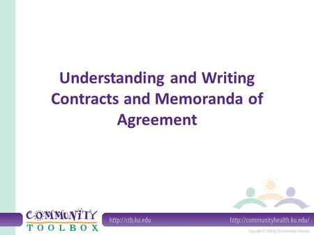 Understanding and Writing Contracts and Memoranda of Agreement.