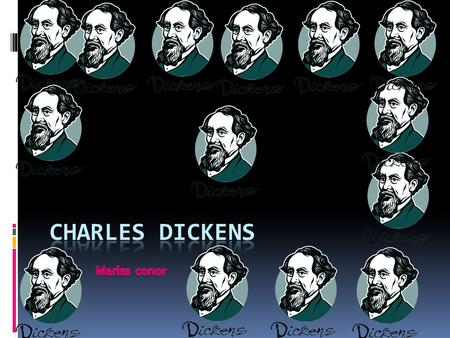 CHARLES DICKENS  Your name and date Famouse Author  Charles Dickens is a probably the most famous author in england in the english language.