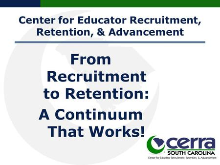 Center for Educator Recruitment, Retention, & Advancement.