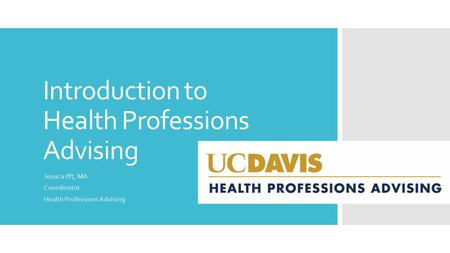 Introduction to Health Professions Advising Jessica Ifft, MA Coordinator Health Professions Advising.