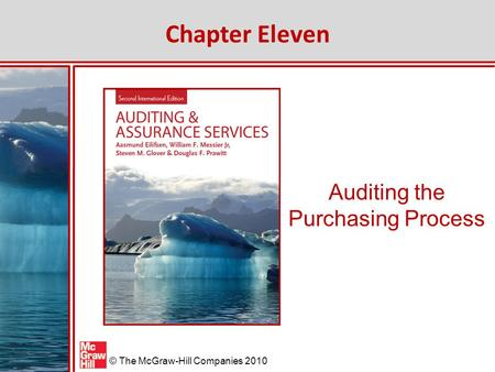 © The McGraw-Hill Companies 2010 Auditing the Purchasing Process Chapter Eleven.