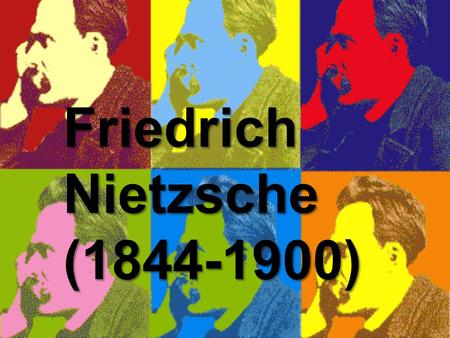 Friedrich Nietzsche (1844-1900). Biogra phy -Born: 1844 in Prussia to a Lutheran Minister -Studied at University of Bonn and Univeristy of Liepzig specializing.