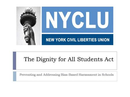 The Dignity for All Students Act Preventing and Addressing Bias-Based Harassment in Schools.