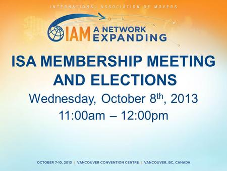 ISA MEMBERSHIP MEETING AND ELECTIONS Wednesday, October 8 th, 2013 11:00am – 12:00pm.