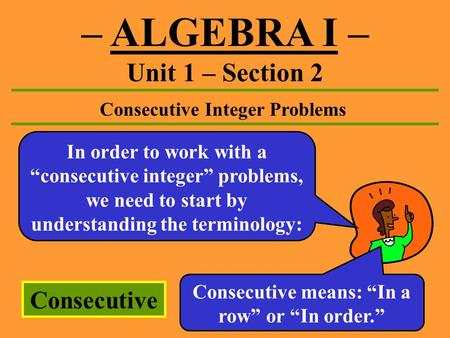 – ALGEBRA I – Unit 1 – Section 2 Consecutive