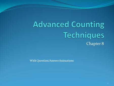 Chapter 8 With Question/Answer Animations 1. Chapter Summary Applications of Recurrence Relations Solving Linear Recurrence Relations Homogeneous Recurrence.