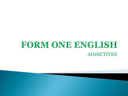 FORM ONE ENGLISH ADJECTIVES