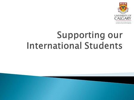 International Student Advisor 403-210-9595  International Students Melissa Ostrowski.