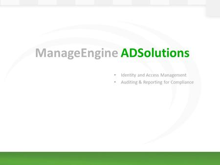 ManageEngine ADSolutions Identity and Access Management Auditing & Reporting for Compliance.