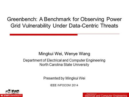 Greenbench: A Benchmark for Observing Power Grid Vulnerability Under Data-Centric Threats Mingkui Wei, Wenye Wang Department of Electrical and Computer.