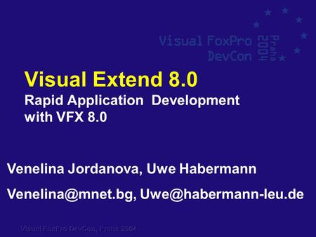 Visual Extend 8.0 Rapid Application Development with VFX 8.0 Venelina Jordanova, Uwe Habermann