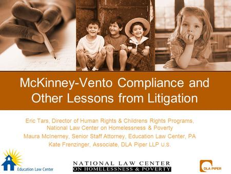 McKinney-Vento Compliance and Other Lessons from Litigation Eric Tars, Director of Human Rights & Childrens Rights Programs, National Law Center on Homelessness.