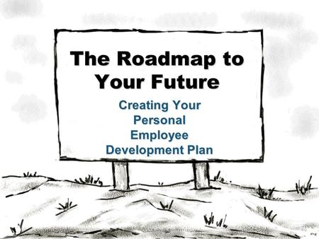 The Roadmap to Your Future