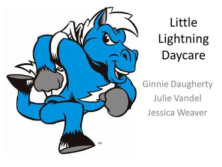 Little Lightning Daycare Ginnie Daugherty Julie Vandel Jessica Weaver.