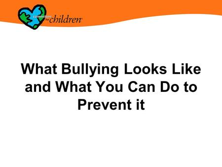 What Bullying Looks Like and What You Can Do to Prevent it.