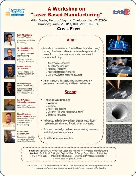 "A Workshop on ""Laser Based Manufacturing"" Miller Center, Univ. of Virginia, Charlottesville, VA 22904 Thursday, June 12, 2014, 8:00 AM – 4:30 PM Cost:"