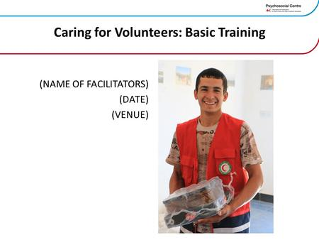 Caring for Volunteers: Basic Training