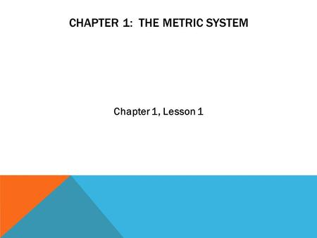 Chapter 1: The Metric System