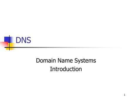 DNS Domain Name Systems Introduction 1. DNS DNS is not needed for the internet to work IP addresses are all that is needed The internet would be extremely.