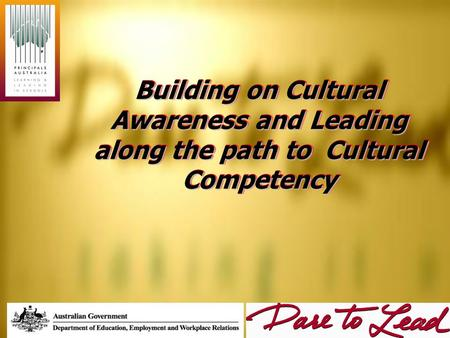 Building on Cultural Awareness and Leading along the path to Cultural Competency 1.