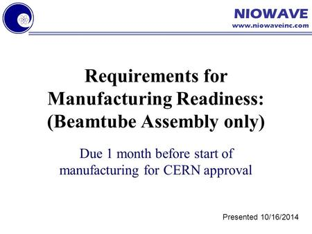 Requirements for Manufacturing Readiness: (Beamtube Assembly only)