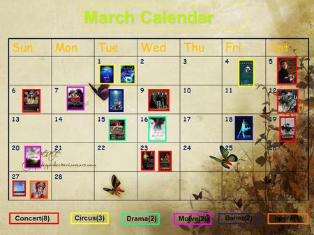 March Calendar Sun Mon Tue Wed Thu Fri Sat Concert(8) Circus(3)