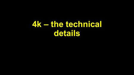 4k – the technical details