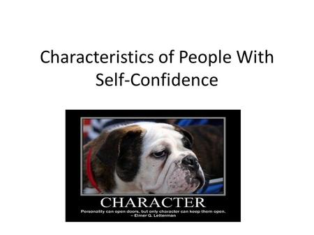 Characteristics of People With Self-Confidence.
