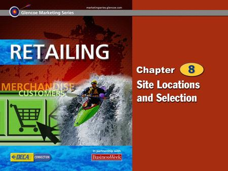 Retail Store Locations Store Site Selection 2 Chapter Objectives Identify the types of retail locations. Explain the difference between a strip center.