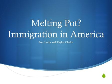 Melting Pot? Immigration in America