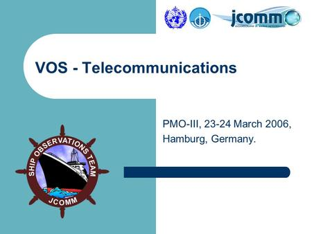 PMO-III, 23-24 March 2006, Hamburg, Germany. VOS - Telecommunications.