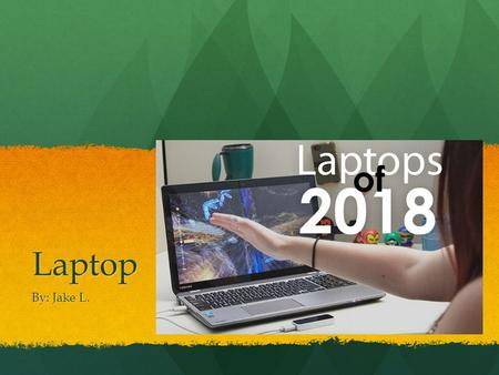 Laptop By: Jake L.. When were laptops invented? The First laptop ever invented was in 1981.It was made by Adam Osborne. The laptop was called Osborne.