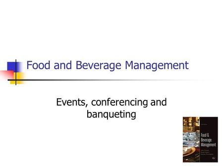 Food and Beverage Management Events, conferencing and banqueting.