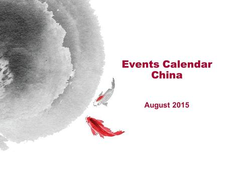 Events Calendar China August 2015. Sun MonTueWWeddThThuFriSat 1 2345678 9101112131415 1617 18 19202122 23242526272829 3031 Please Select & Click On Picture.