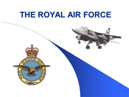 THE ROYAL AIR FORCE.