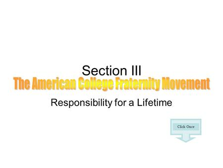 Section III Responsibility for a Lifetime Click Once.