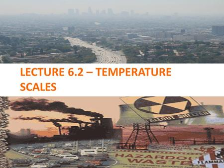 LECTURE 6.2 – TEMPERATURE SCALES. Today's Learning Targets LT 5.3 – I can define what STP is on an exit ticket LT 5.4 – I can discuss how the kinetic.
