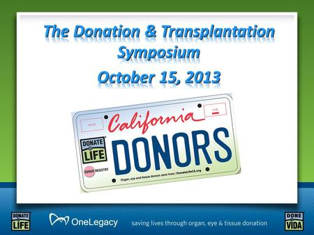 We have achieved and sustained a 75% conversion rate nationally We continue to transplant more organs annually We continue to engage more partners to.