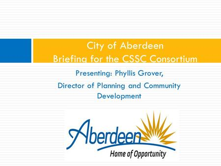 City of Aberdeen Briefing for the CSSC Consortium