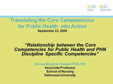"Translating the Core Competencies for Public Health into Action September 23, 2009 ""Relationship between the Core Competencies for Public Health and PHN."