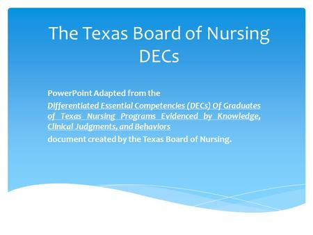 The Texas Board of Nursing DECs