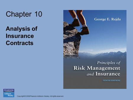 Copyright © 2008 Pearson Addison-Wesley. All rights reserved. Chapter 10 Analysis of Insurance Contracts.