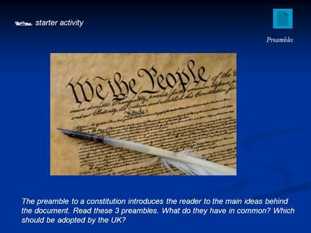  starter activity The preamble to a constitution introduces the reader to the main ideas behind the document. Read these 3 preambles. What do they have.