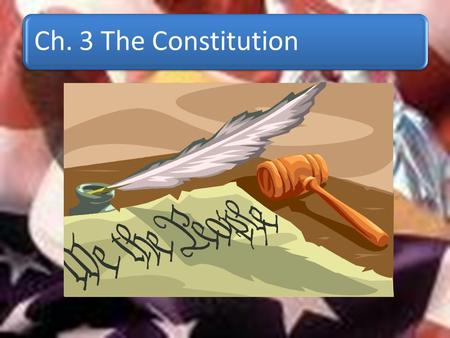 Ch. 3 The Constitution.
