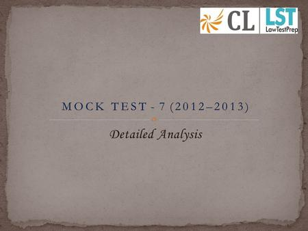Detailed Analysis. Mock Test 7 follows the CLAT pattern wherein the students are subjected to the same level of difficulty both in terms of question type.