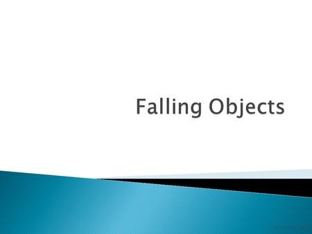 Falling Objects D. Crowley, 2008.