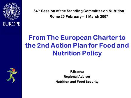 European Ministerial Conference on Counteracting Obesity Istanbul, Turkey 15-17 November 2006 From The European Charter to the 2nd Action Plan for Food.