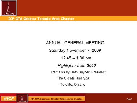 Professional Services Automation ICF-GTA Greater Toronto Area Chapter Page 1 ANNUAL GENERAL MEETING Saturday November 7, 2009 12:45 – 1:30 pm Highlights.