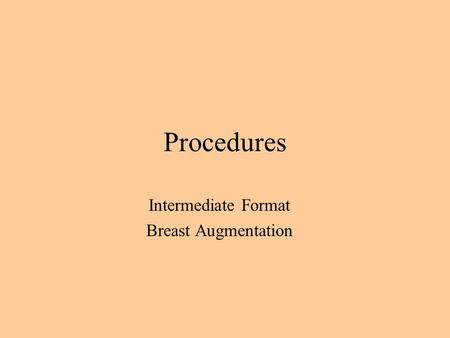 Procedures Intermediate Format Breast Augmentation.