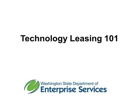 Technology Leasing 101. DES Leasing Team Jim Morgan – Accounting Service Manager George Schuetz – Technology Leasing Consultant Aaron Pittelkau – Business.